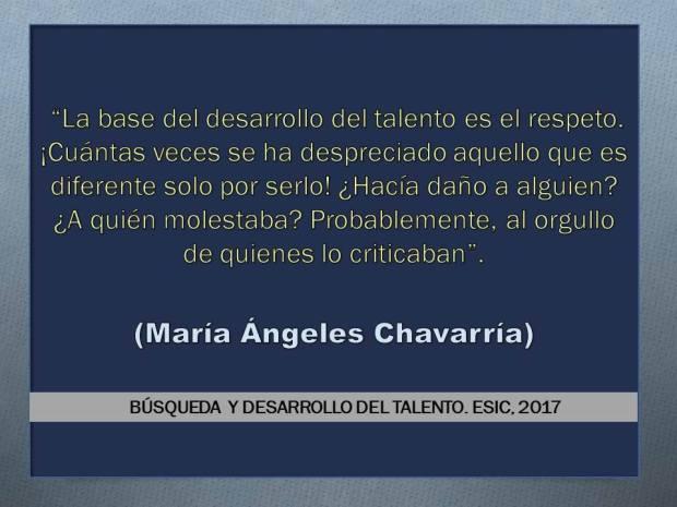 La base del talento es el respeto (M.A.Chavarría)